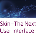 Skin—The Next User Interface